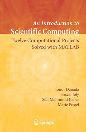 9781441921611: An Introduction to Scientific Computing: Twelve Computational Projects Solved with MATLAB