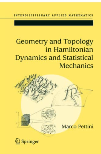 9781441921642: Geometry and Topology in Hamiltonian Dynamics and Statistical Mechanics (Interdisciplinary Applied Mathematics)