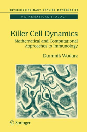 9781441921659: Killer Cell Dynamics: Mathematical and Computational Approaches to Immunology (Interdisciplinary Applied Mathematics)
