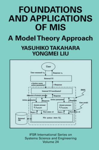 9781441921758: Foundations and Applications of MIS: A Model Theory Approach (IFSR International Series on Systems Science and Engineering)