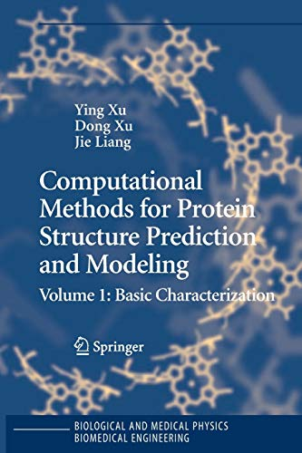 9781441922052: Computational Methods for Protein Structure Prediction and Modeling: Volume 1: Basic Characterization (Biological and Medical Physics, Biomedical Engineering)
