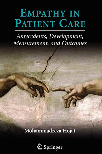 9781441922151: Empathy in Patient Care: Antecedents, Development, Measurement, and Outcomes