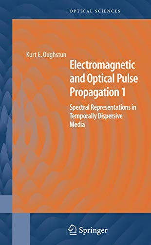 Electromagnetic and Optical Pulse Propagation 1: Spectral Representations in Temporally Dispersive ...