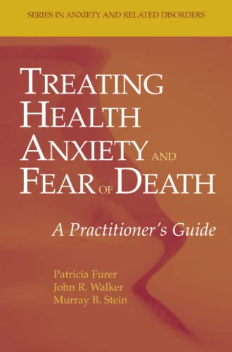 9781441922489: Treating Health Anxiety and Fear of Death: A Practitioner's Guide (Series in Anxiety and Related Disorders)