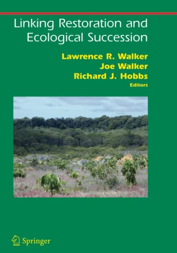 Linking Restoration and Ecological Succession (Springer Series on Environmental Management): ...