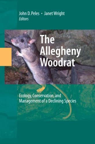 The Allegheny Woodrat: Ecology, Conservation, and Management of a Declining Species
