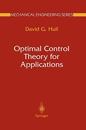 Optimal Control Theory for Applications (Mechanical Engineering Series): Hull, David G.