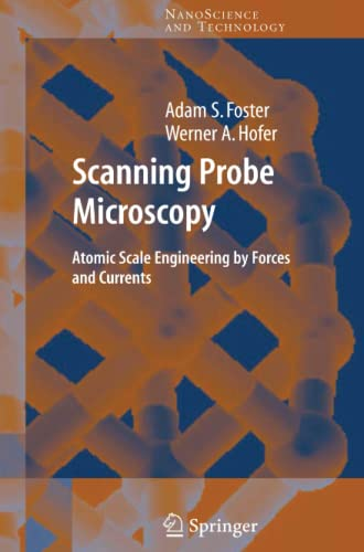 Scanning Probe Microscopy: Atomic Scale Engineering by: Adam Foster, Werner