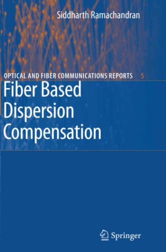 Fiber Based Dispersion Compensation Optical and Fiber Communications Reports: Siddharth ...