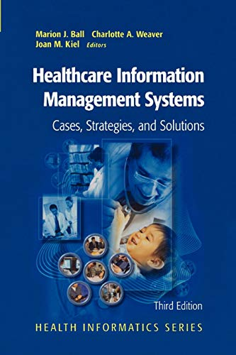 9781441923509: Healthcare Information Management Systems: Cases, Strategies, and Solutions (Health Informatics)