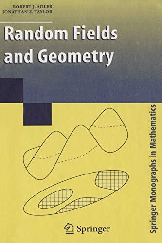 9781441923691: Random Fields and Geometry (Springer Monographs in Mathematics)