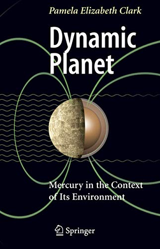 Dynamic Planet: Mercury in the Context of its Environment: Pamela Elizabeth Clark