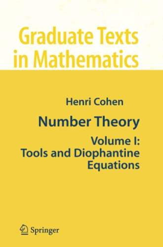 9781441923905: Number Theory: Volume I: Tools and Diophantine Equations (Graduate Texts in Mathematics)