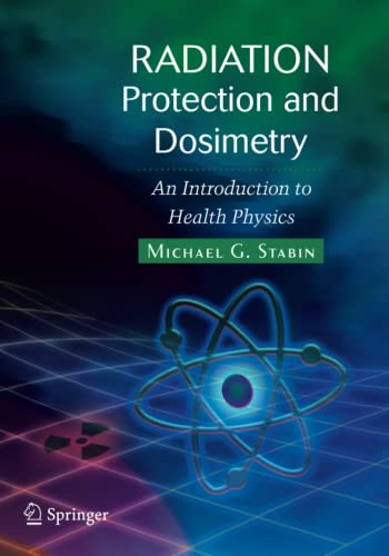 9781441923912: Radiation Protection and Dosimetry: An Introduction to Health Physics