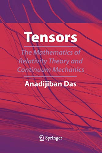 9781441924100: Tensors: The Mathematics of Relativity Theory and Continuum Mechanics