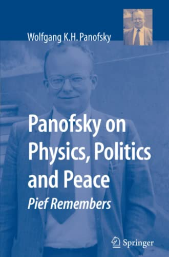 9781441924131: Panofsky on Physics, Politics, and Peace: Pief Remembers