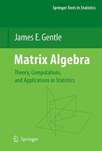 9781441924247: Matrix Algebra: Theory, Computations, and Applications in Statistics (Springer Texts in Statistics)