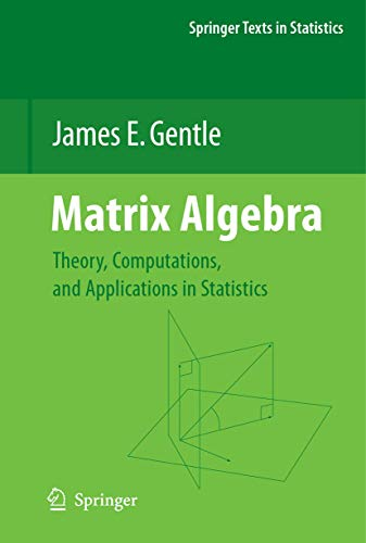 Matrix Algebra: Theory, Computations, and Applications in Statistics (Springer Texts in Statistics)...