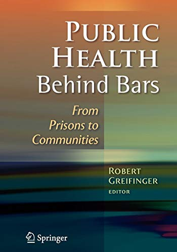 9781441924513: Public Health Behind Bars: From Prisons to Communities