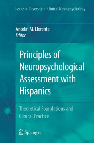 9781441924544: Principles of Neuropsychological Assessment with Hispanics: Theoretical Foundations and Clinical Practice (Issues of Diversity in Clinical Neuropsychology)