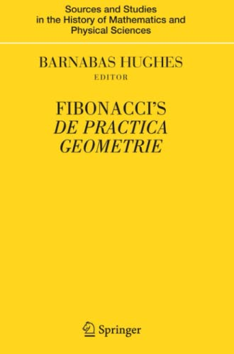 9781441925015: Fibonacci's De Practica Geometrie (Sources and Studies in the History of Mathematics and Physical Sciences)