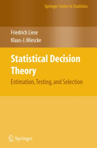 9781441925138: Statistical Decision Theory: Estimation, Testing, and Selection (Springer Series in Statistics)