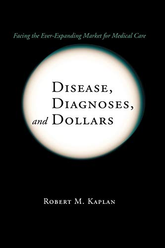 9781441925435: Disease, Diagnoses, and Dollars: Facing the Ever-Expanding Market for Medical Care