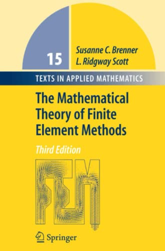 9781441926111: The Mathematical Theory of Finite Element Methods (Texts in Applied Mathematics)