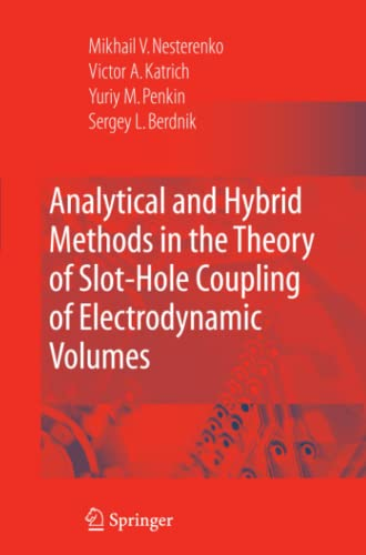 9781441926180: Analytical and Hybrid Methods in the Theory of Slot-Hole Coupling of Electrodynamic Volumes