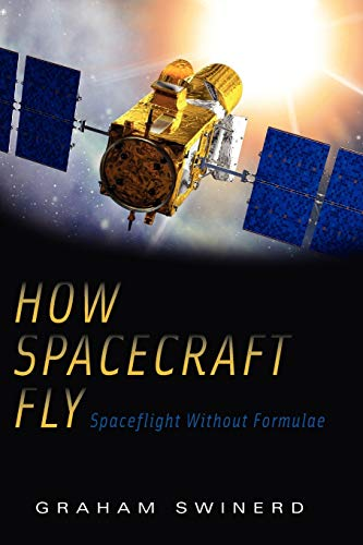 9781441926296: How Spacecraft Fly: Spaceflight Without Formulae