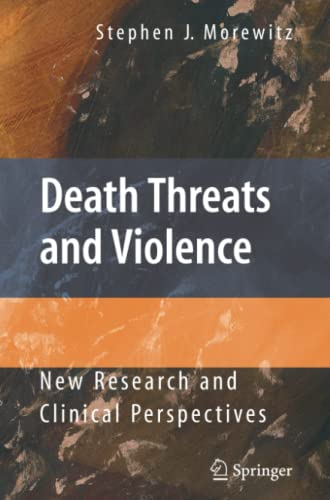 Death Threats and Violence: New Research and Clinical Perspectives: Stephen J. Morewitz