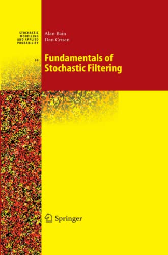 9781441926425: Fundamentals of Stochastic Filtering (Stochastic Modelling and Applied Probability)