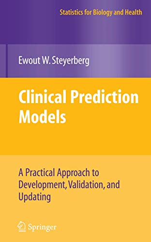 9781441926487: Clinical Prediction Models: A Practical Approach to Development, Validation, and Updating (Statistics for Biology and Health)