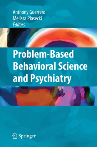 9781441926531: Problem-based Behavioral Science and Psychiatry