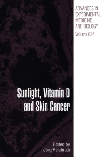 9781441926579: Sunlight, Vitamin D and Skin Cancer (Advances in Experimental Medicine and Biology)