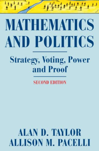 9781441926616: Mathematics and Politics: Strategy, Voting, Power, and Proof