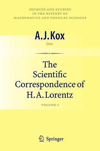 The Scientific Correspondence of H.A. Lorentz. Volume I: A.J. KOX