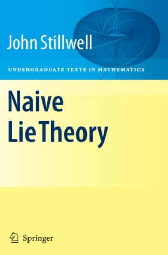9781441926814: Naive Lie Theory (Undergraduate Texts in Mathematics)