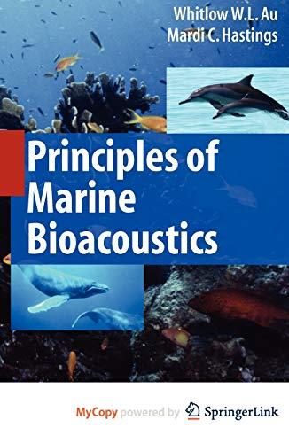 Principles of Marine Bioacoustics (Modern Acoustics and Signal Processing): Hastings, Mardi C., Au,...