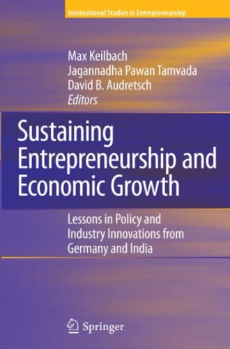 9781441926968: Sustaining Entrepreneurship and Economic Growth: Lessons in Policy and Industry Innovations from Germany and India
