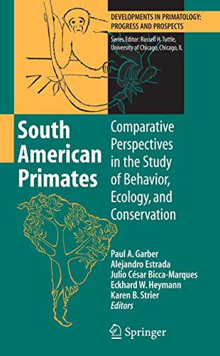 9781441926982: South American Primates: Comparative Perspectives in the Study of Behavior, Ecology, and Conservation (Developments in Primatology: Progress and Prospects)