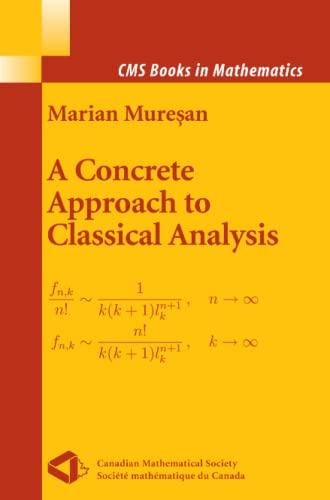 9781441927057: A Concrete Approach to Classical Analysis (CMS Books in Mathematics)