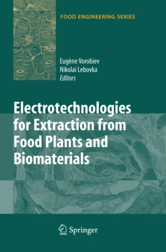 9781441927194: Electrotechnologies for Extraction from Food Plants and Biomaterials (Food Engineering Series)