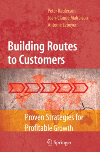9781441927330: Building Routes to Customers: Proven Strategies for Profitable Growth