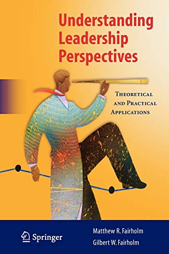 9781441927453: Understanding Leadership Perspectives: Theoretical and Practical Approaches