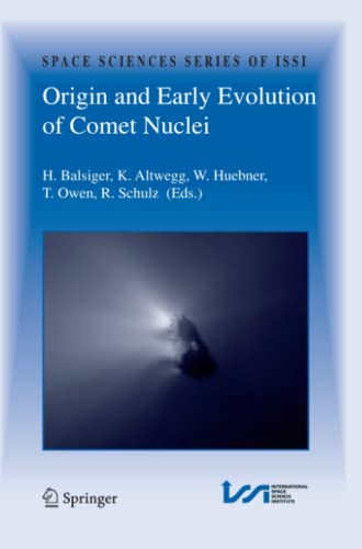 Origin and Early Evolution of Comet Nuclei: Workshop Honouring Johannes Geiss on the Occasion of ...