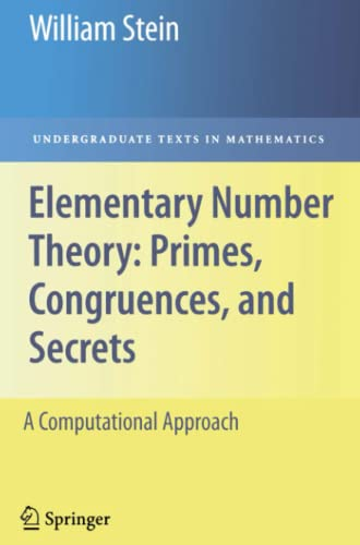 9781441927521: Elementary Number Theory: Primes, Congruences, and Secrets: A Computational Approach (Undergraduate Texts in Mathematics)
