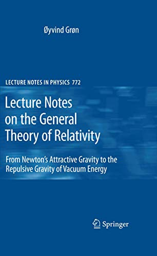 9781441927750: Lecture Notes on the General Theory of Relativity: From Newton's Attractive Gravity to the Repulsive Gravity of Vacuum Energy (Lecture Notes in Physics)
