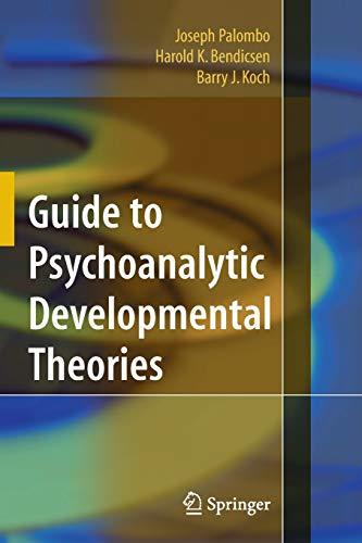 Guide to Psychoanalytic Developmental Theories (Paperback): Joseph Palombo, Harold