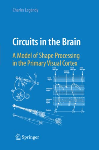 9781441927866: Circuits in the Brain: A Model of Shape Processing in the Primary Visual Cortex